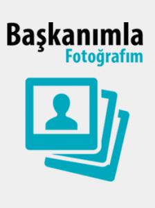 Başkanımla Foto